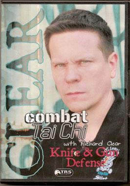 Combat Tai Chi with Richard Clear: Knife & Gun Defense